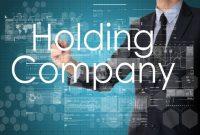 √ Holding Company : Pengertian, Tujuan, Ciri, Manfaat dan Contoh Terlengkap