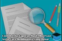 Contoh Teks Laporan Hasil Observasi dan Cara Membuatnya