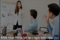Marketing Assosiate Adalah : Pengertian, Karir, Tugas & Tanggung Jawabnya Lengkap